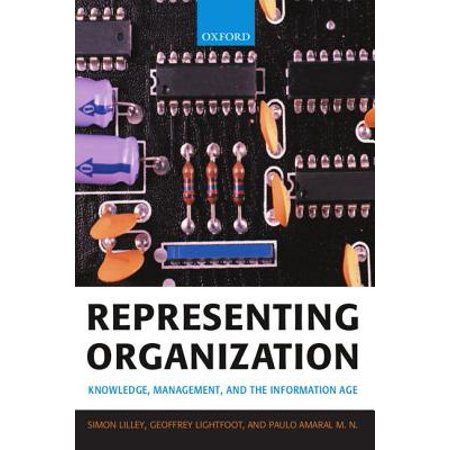 Representing Organization : Knowledge, Management, and the Information (Usa Info For Kids)