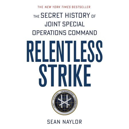 Relentless Strike : The Secret History of Joint Special Operations Command ()