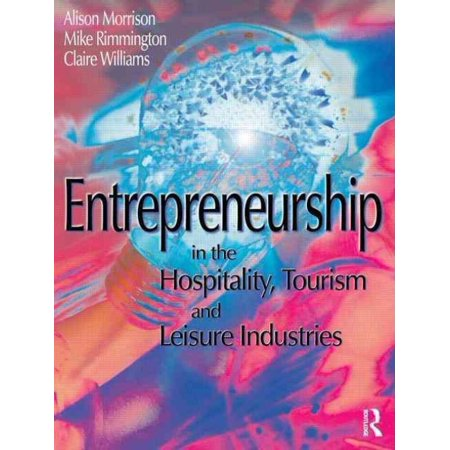 Entreneurship In The Hospitality  Tourism And Leisure Industries