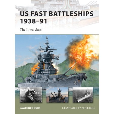 - US Fast Battleships 1938–91 : The Iowa class