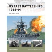 US Fast Battleships 1938–91 : The Iowa class