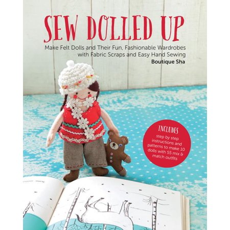 Fabric Sham (Sew Dolled Up: Make Felt Dolls and Their Fun, Fashionable Wardrobes with Fabric Scraps and Easy Hand Sewing (Paperback) )