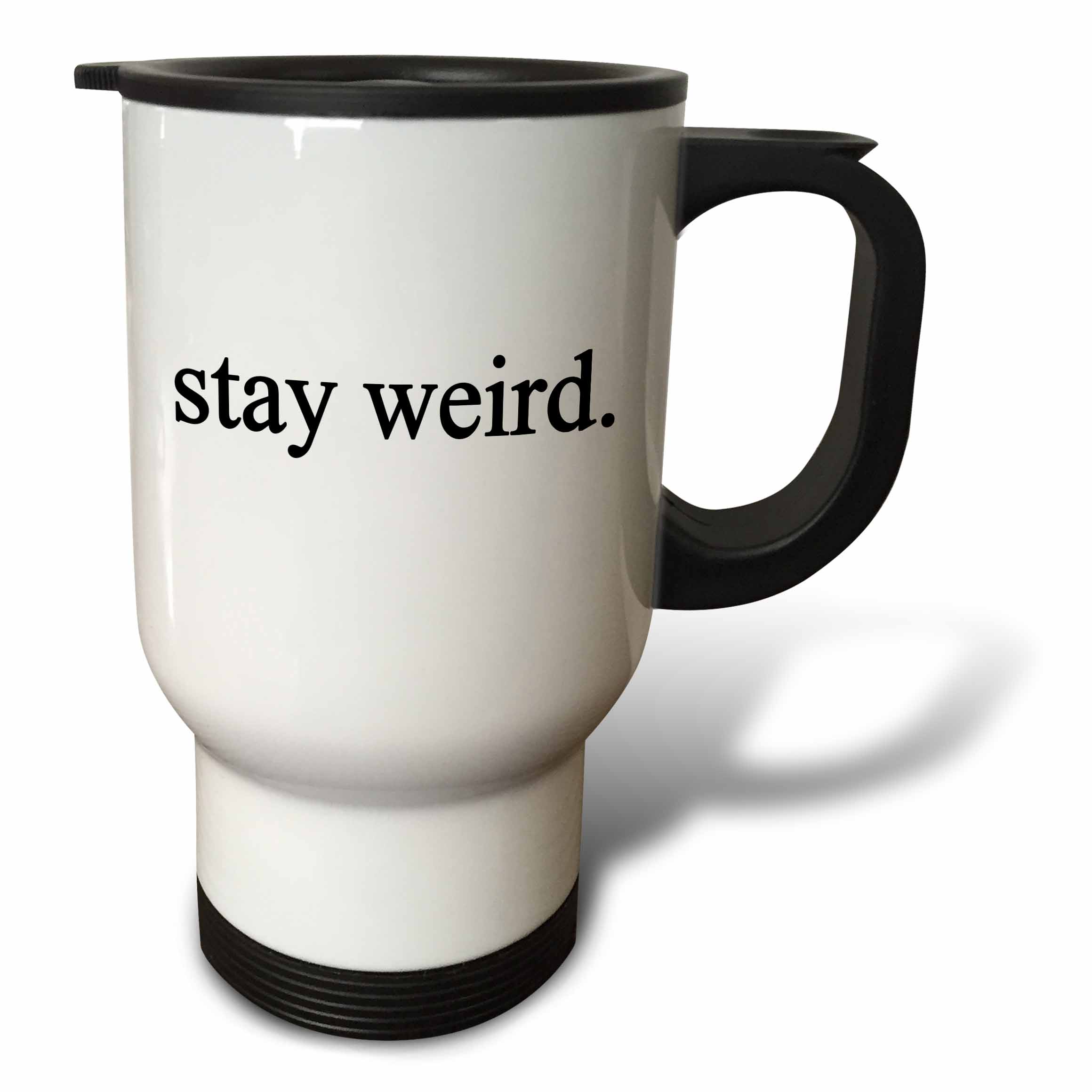 3dRose stay weird. Black., Travel Mug, 14oz, Stainless Steel