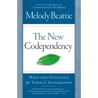 The New Codependency : Help and Guidance for Today's Generation