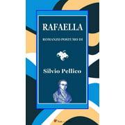 Rafaella. Romanzo postumo di S. Pellico - eBook