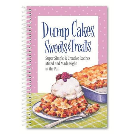 Dump Cakes, Sweets & Treats (Recipe Dump Cake)
