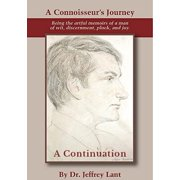 A Connoisseur's Journey: Being the artful memoirs of a man of wit, discernment, pluck, and joy. A Continuation. - eBook