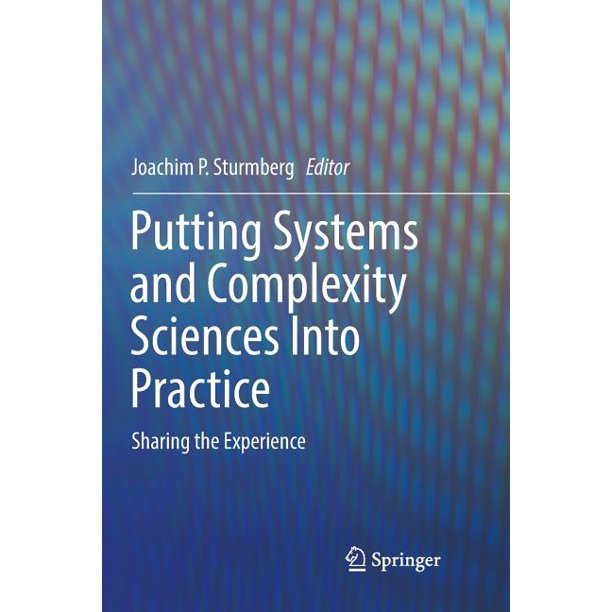 Putting Systems and Complexity Sciences Into Practice: Sharing the Experience (Paperback)
