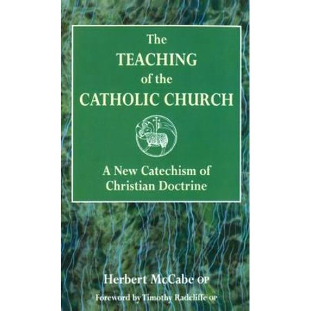 The Teaching of the Catholic Church: A New Catechism of Christian Doctrine