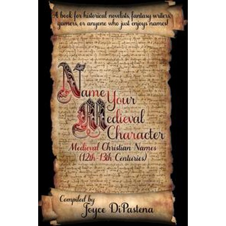 Name Your Medieval Character: Medieval Christian Names (12th-13th Centuries) - eBook