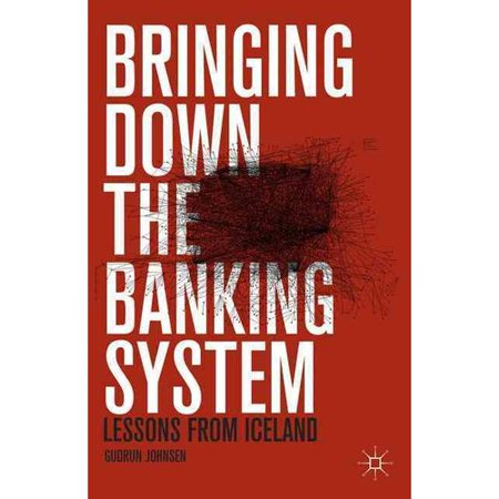 Bringing Down The Banking System  Lessons From Iceland