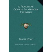 A Practical Course in Memory Training