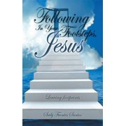 Following in Your Footsteps, Jesus. - eBook