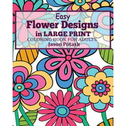 Easy Flower Designs in Large Print Coloring Book for Adults (Paperback)(Large Print)