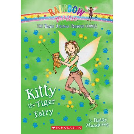 Kitty the Tiger Fairy (the Baby Animal Rescue Faires #2) : A Rainbow Magic - Rainbow Kitty