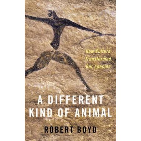A Different Kind of Animal : How Culture Transformed Our (Different Kinds Of Animals And Their Habitats)
