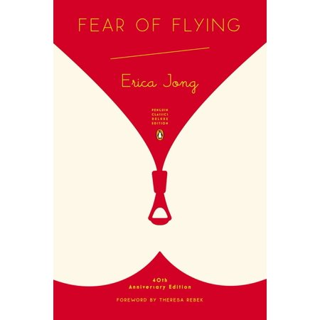 Fear of Flying : (Penguin Classics Deluxe (Best Way To Get Over Fear Of Flying)