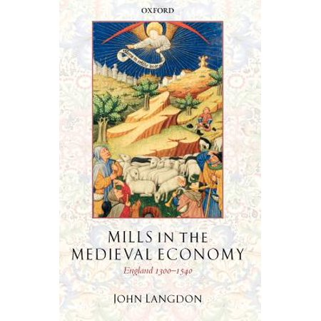Langdon Mills (Mills in the Medieval Economy : England 1300-1540)