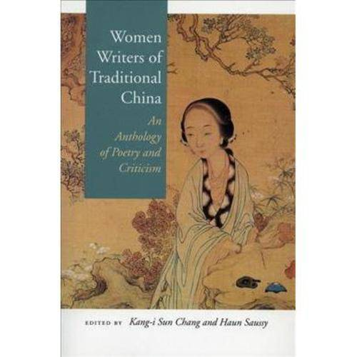 Women Writers of Traditional China: An Anthology of Poetry and Criticism