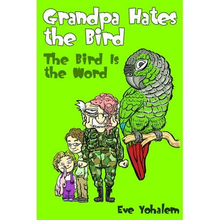 GRANDPA HATES THE BIRD: The Bird is the Word (Story #2) - eBook - Grandpa Hates Halloween Original