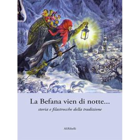 La Befana vien di notte... storia e filastrocche della tradizione - eBook (Filastrocche Di Halloween)