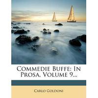 Commedie Buffe : In Prosa, Volume 9...