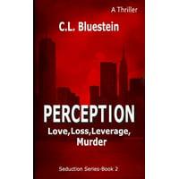 Perception : Love, Loss, Leverage, Murder