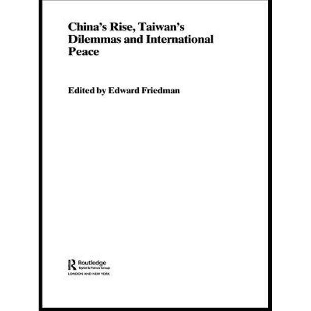 China's Rise, Taiwan's Dilemma's and International Peace - eBook
