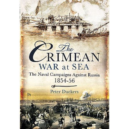 The Crimean War at Sea : The Naval Campaigns Against Russia