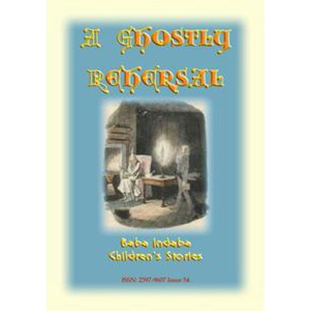 A GHOSTLY REHEARSAL - A children's ghost story from the golden age of railways - eBook (Children's Halloween Ghost Stories)