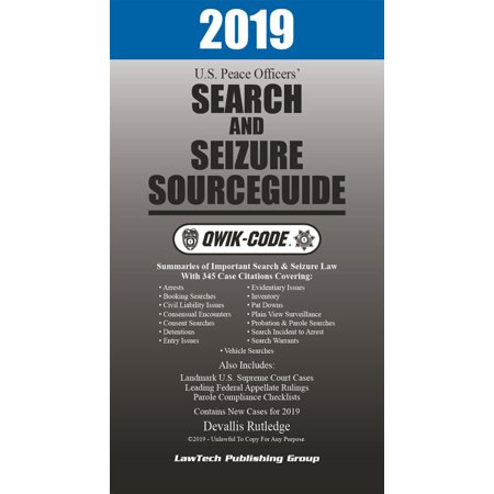 2019 U.S. Peace Officers' Search and Seizure Source Guide QWIK-CODE -