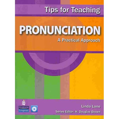 Tips for Teaching Pronunciation: A Practical Approach