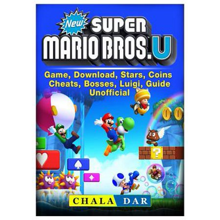 New Super Mario Bros U Game, Download, Stars, Coins, Cheats, Bosses, Luigi,  Guide Unofficial