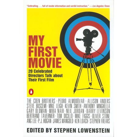 My First Movie : Twenty Celebrated Directors Talk about Their First -