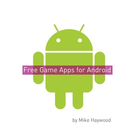 Free Game Apps for Android - eBook (Free Game Apps Android)
