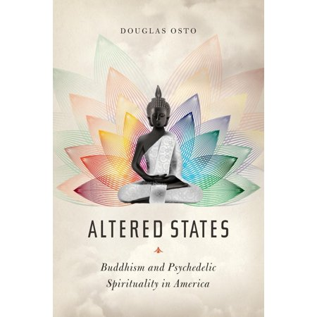 Altered States : Buddhism and Psychedelic Spirituality in
