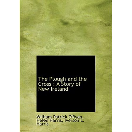The Plough and the Cross : A Story of New Ireland - Mr Plow
