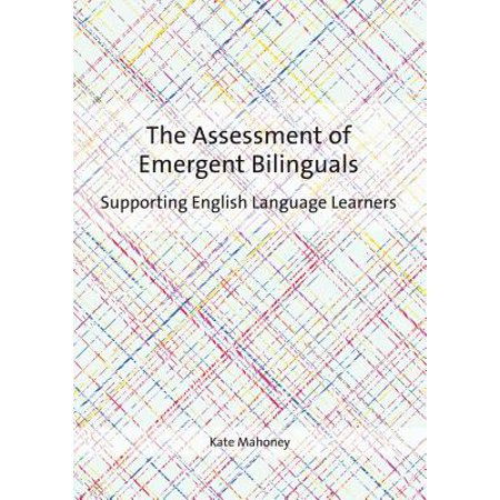 The Assessment of Emergent Bilinguals : Supporting English Language (Activities To Support Speech And Language Development)