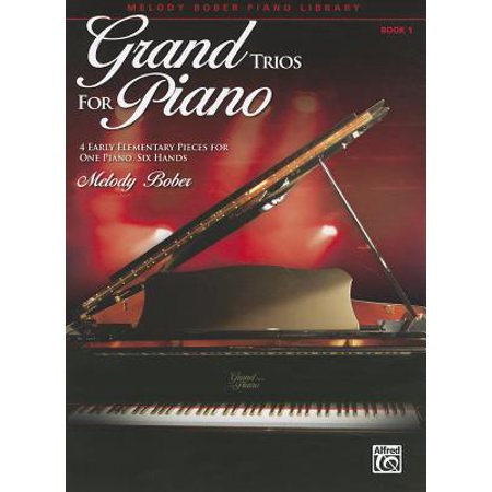 Grand Trios for Piano, Book 1 : 4 Early Elementary Pieces for One Piano, Six Hands