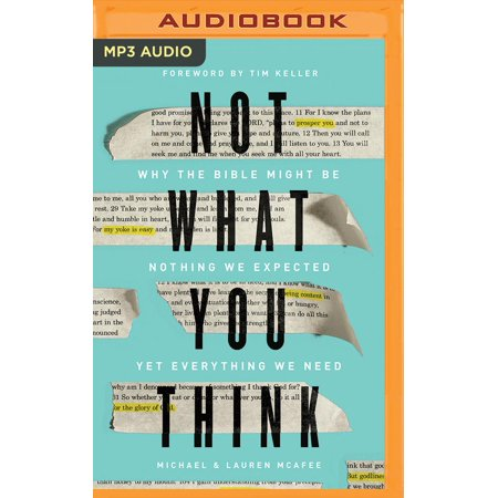 Not What You Think: Why the Bible Might Be Nothing We Expected Yet Everything We Need (Tim Keller Gospel In Life Study Guide)