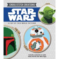 Cross Stitch Creations Star Wars : 12 Out-of-this-world Patterns
