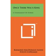 Once There Was a King : A Tournament of Stories
