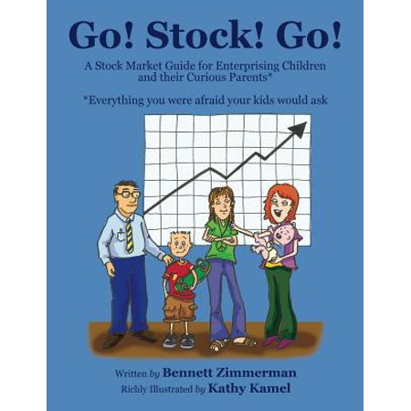 Go! Stock! Go! : A Stock Market Guide for Enterprising Children and Their Curious Parents (Exchange 2010 Enterprise)