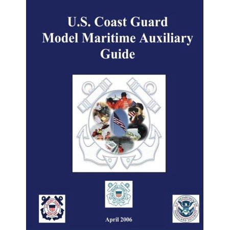U S  Coast Guard Model Maritime Auxiliary Guide