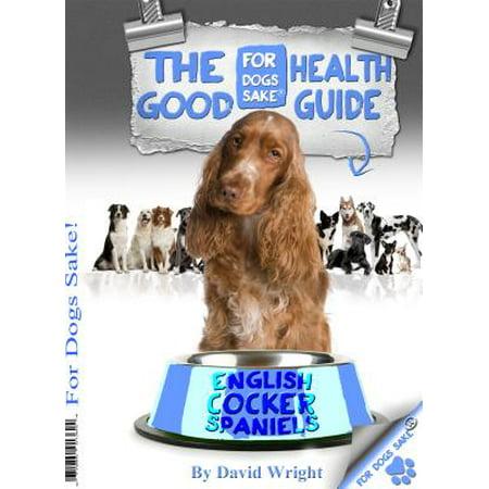 The English Cocker Spaniel Good Health Guide - eBook English Cocker Spaniel Rescue