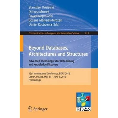 Beyond Databases  Architectures And Structures  Advanced Technologies For Data Mining And Knowledge Discovery  12Th International Conference  Bdas 201