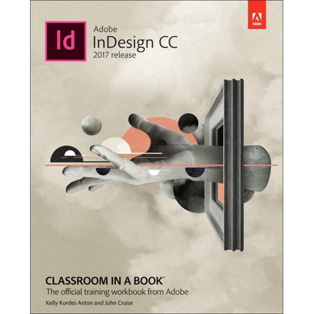Adobe Indesign CC Classroom in a Book (2017 Release) (Indesign Training)