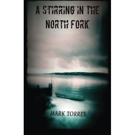 A Stirring in the North Fork - image 1 of 1