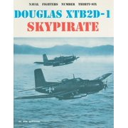 Naval Fighters: Douglas XTB2D-1 Skypirate (Paperback)