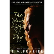 The Dark Light of Day : Five Year Anniversary Edition
